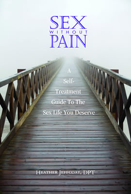 Sex Without Pain - the book by Heather Jeffcoat, DPT