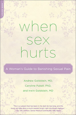 When Sex Hurts by Andrew Goldstein, MD